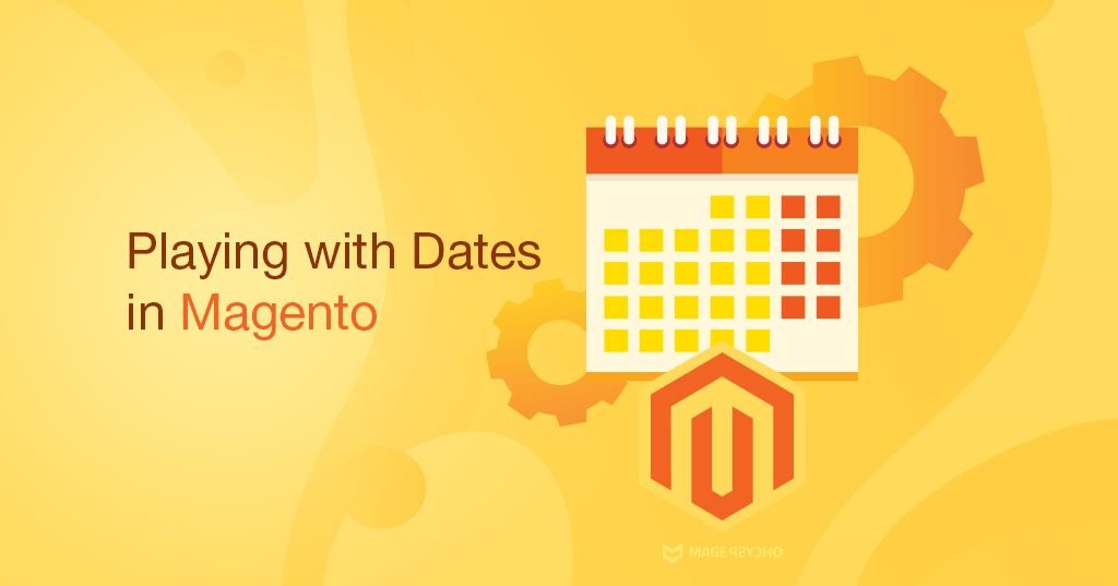 Playing with Dates in Magento