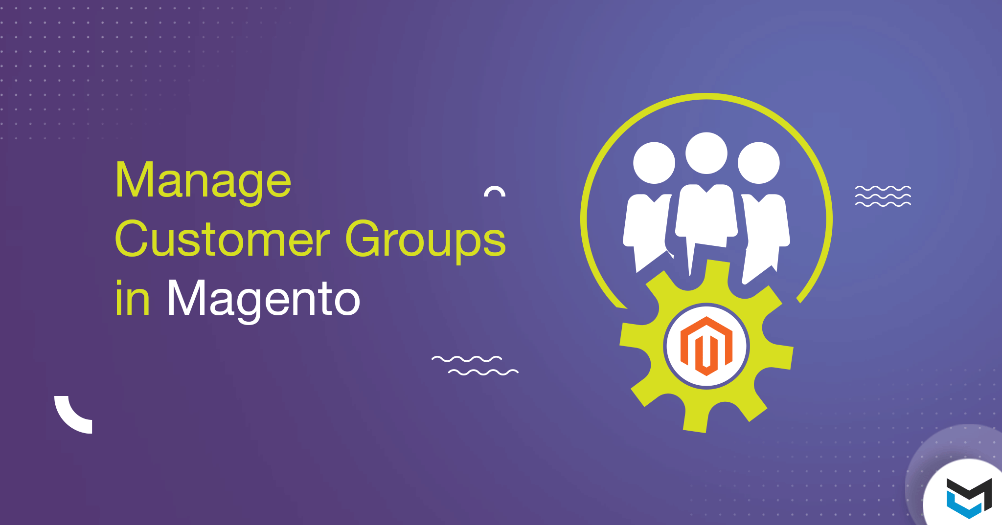 Manage Customer Groups in Magento